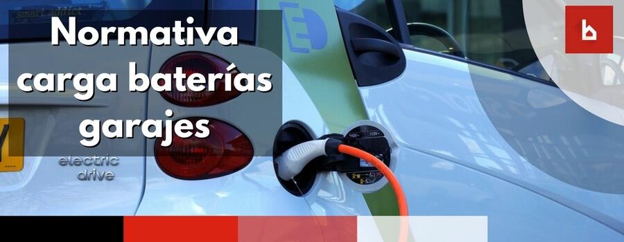 Nueva normativa carga baterías vehículos eléctricos en garajes comunitarios