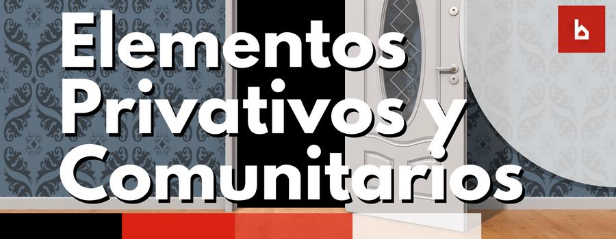 elementos privativos y comunitarios